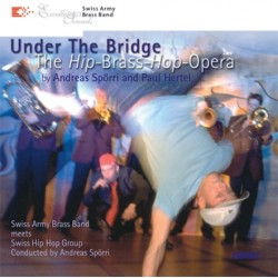 Under the Bridge, The hip Brass hop Opera