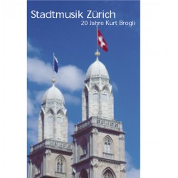 Stadtmusik Zürich - 20 Jahre Kurt Brogli