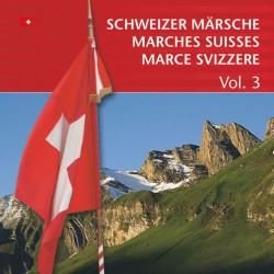 Schweizer Märsche - Marches Suisses (Vol. 3)