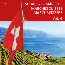 Schweizer Märsche - Marches Suisses (Vol. 4)
