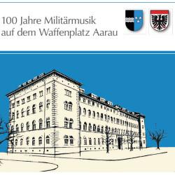 100 Jahre Militärmusik auf dem Waffenplatz Aarau